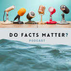 Do facts matter podcast